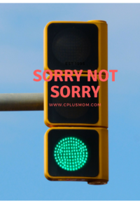 Don't say sorry. Say Thank you. www.cplusmom.com